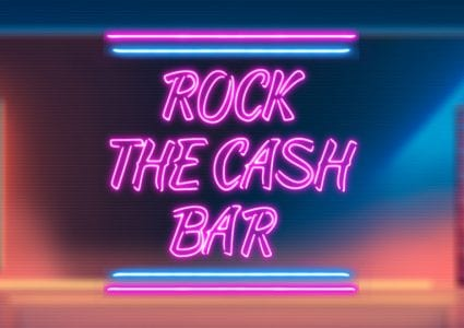 Rock The Cash Bar Slot