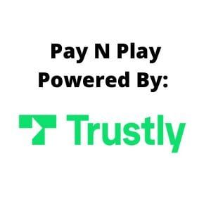 pay n play casinos powered by trustly